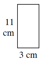 A rectangle: Length 11 centimeters, Width: 3 centimeters
