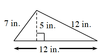 A triangle with a base of 12 inches, left side 7 in, and right side 12 inches.  Two internal triangles are created by a line segment, of 5 in, drawn from the upper vertex, to the base, at right angles.