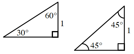 2 Right triangles, labeled as follows: Triangle #1: vertical leg, 1, angle opposite horizontal leg, 60 degrees & angle opposite vertical leg, 30 degrees. Triangle, #2: vertical leg, 1, angle opposite horizontal leg, and angle opposite vertical leg, 45 degrees.