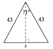 Triangle, with dashed segment, from top vertex, perpendicular to bottom side, labeled as follows: Left side, 43, right side, 43, bottom side, x, top angle, 71 degrees.