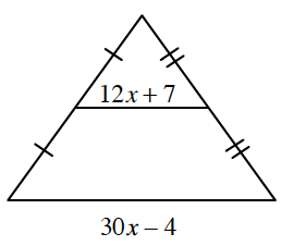 A triangle where the base is 30, x, minus 4. An internal line parallel to the base and bisecting the other two side has a length, 12, x, Plus 7.