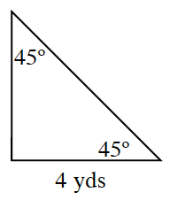 A triangle with two 45 degree angles. A leg is 4 yds.