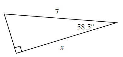 A right triangle with a leg, x, and a hypotenuse, 7. An angle 58.5 degrees is opposite the unknown leg.