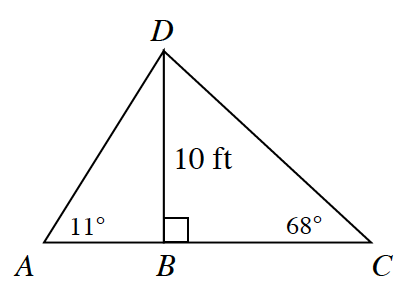 Two internal triangles A, D, B, and D, B, C, are created by a line segment of 10 feet drawn from the upper vertex perpendicular to the base. Angle A is 11 degrees. Angle B is 90 degrees. Angle C is 68 degrees.