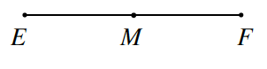 Line segment E F with midpoint M.