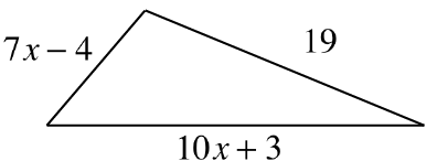 A triangle with a bottom side of 10 x + 3, left side 7 x minus 4, and right side 19.