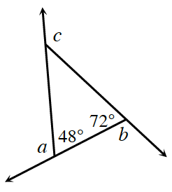 Triangle, with sides extended as rays, & angles exterior to triangle, labeled as follows: left side, extends up, angle labeled, c, right side, extends down & right, angle labeled, b, bottom side, extends down & left, angle labeled, a. Interior Triangle bottom left angle labeled, 48 degrees, & bottom right angle labeled, 72 degrees.