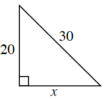 Right triangle labeled as follows: vertical leg, 20, horizontal leg, x, hypotenuse, 30.