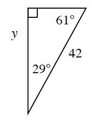 A right triangle with angles 61 degrees, and 29 degrees. The hypotenuse is 42. The leg opposite the 61 degree angle is, y.