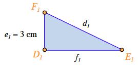 Right triangle, D sub 1, E sub 1, F sub 1, vertical leg. F sub 1 D sub 1, e sub 1 = 3 cm, horizontal leg, d sub 1 e sub 1, small letter f sub 1, hypotenuse, small letter d sub 1.