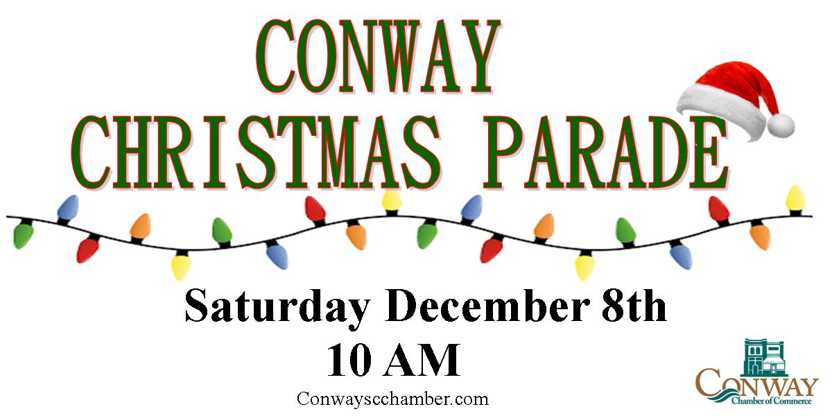 the conway christmas parade committee is excited about the 2018 conway christmas parade the parade is scheduled for saturday december 8th at 1000 am - When Is The Christmas Parade