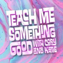 Teach Me Something Good Podcast