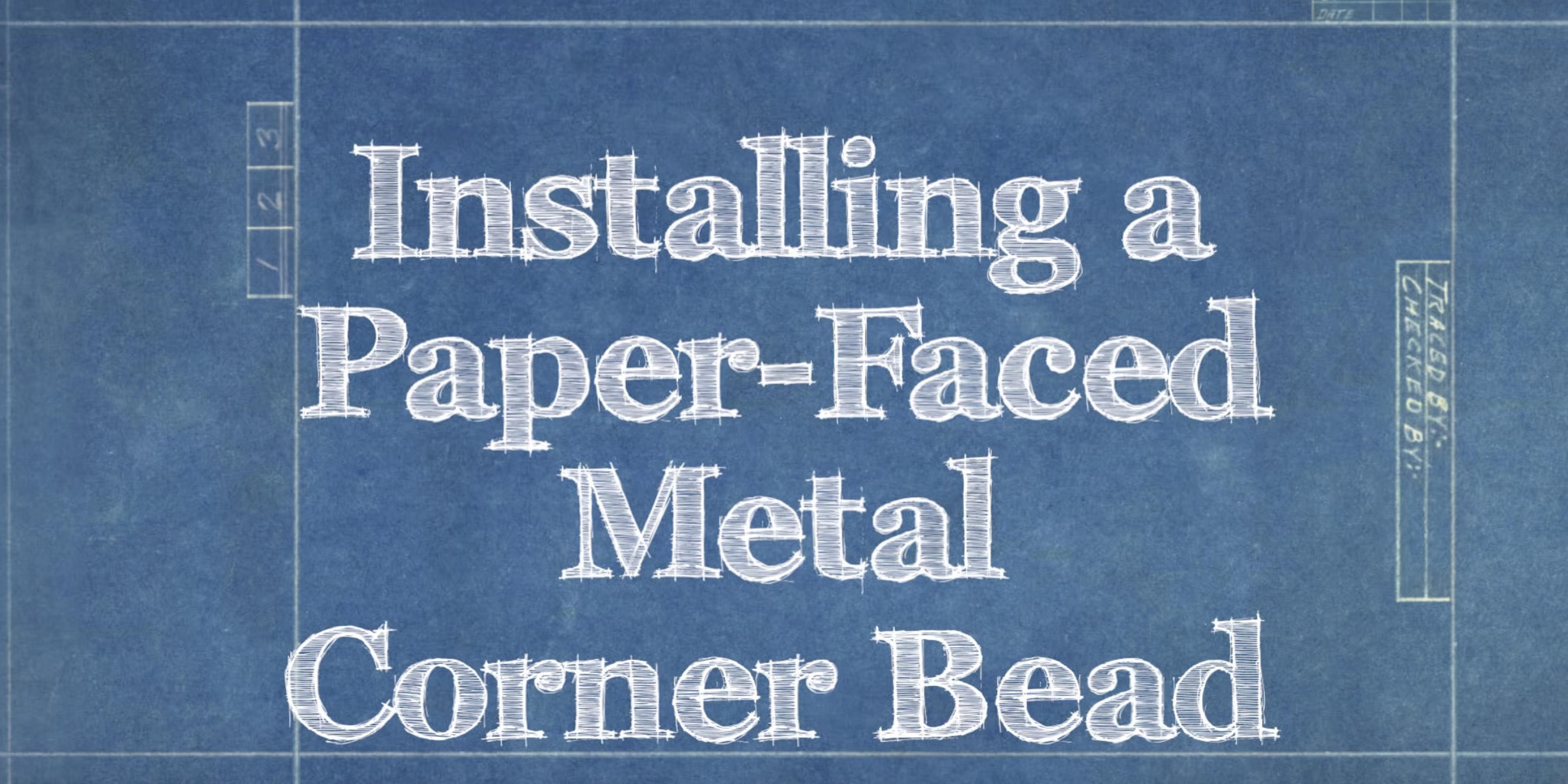 How To Install Paper Faced Metal Corner Bead