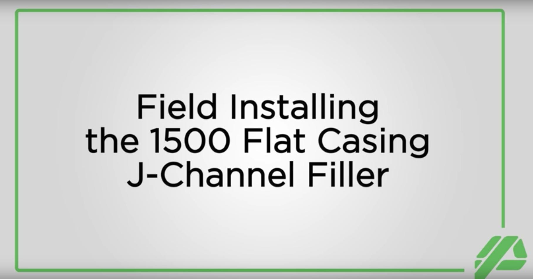 Field Installing the 1500 Flat Casing J-Channel Filler