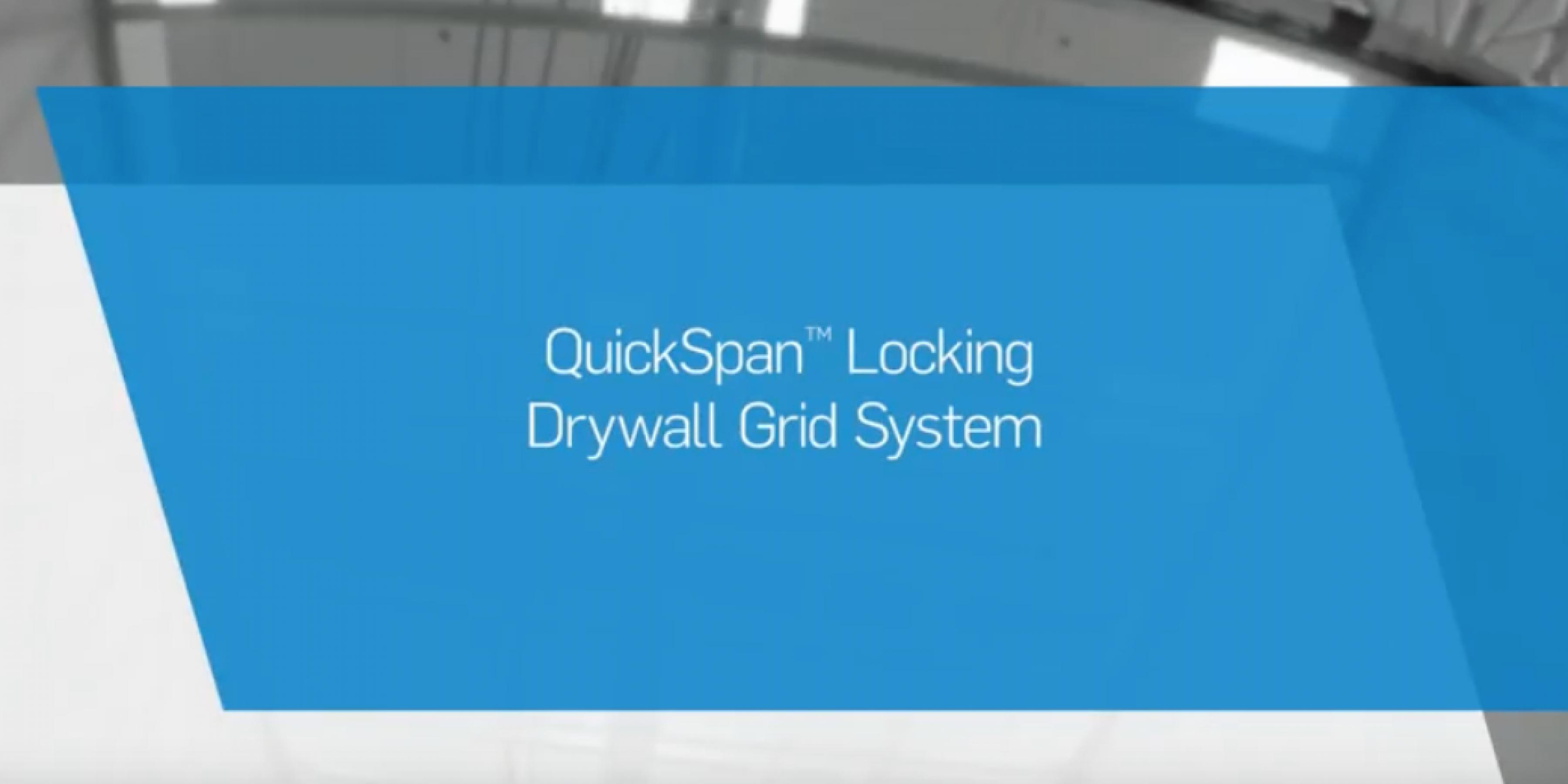 QuickSpan™ Locking Drywall Grid Installation Instructions