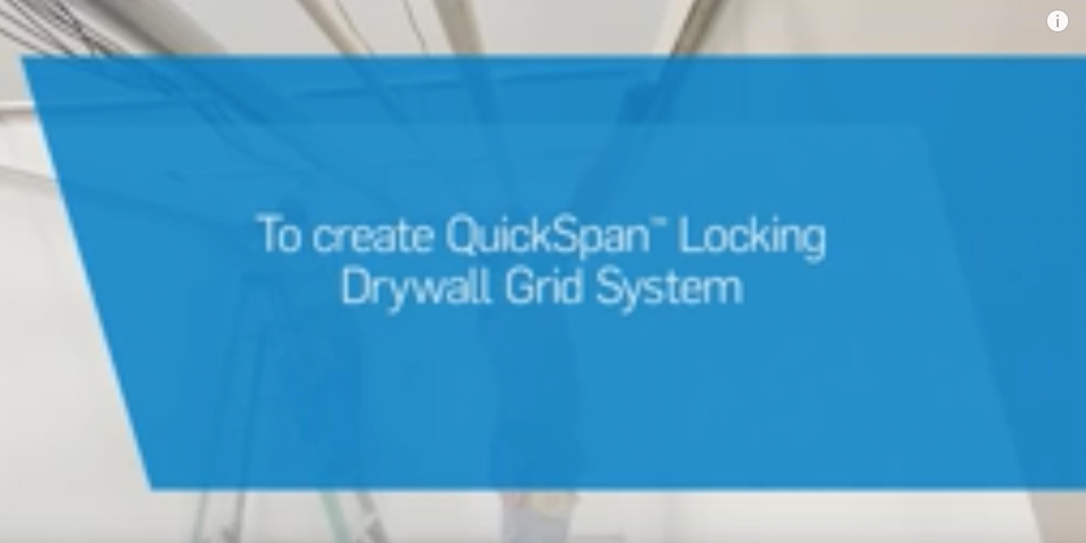QuickSpan™: The Ceiling Installers' Drywall Grid Solution
