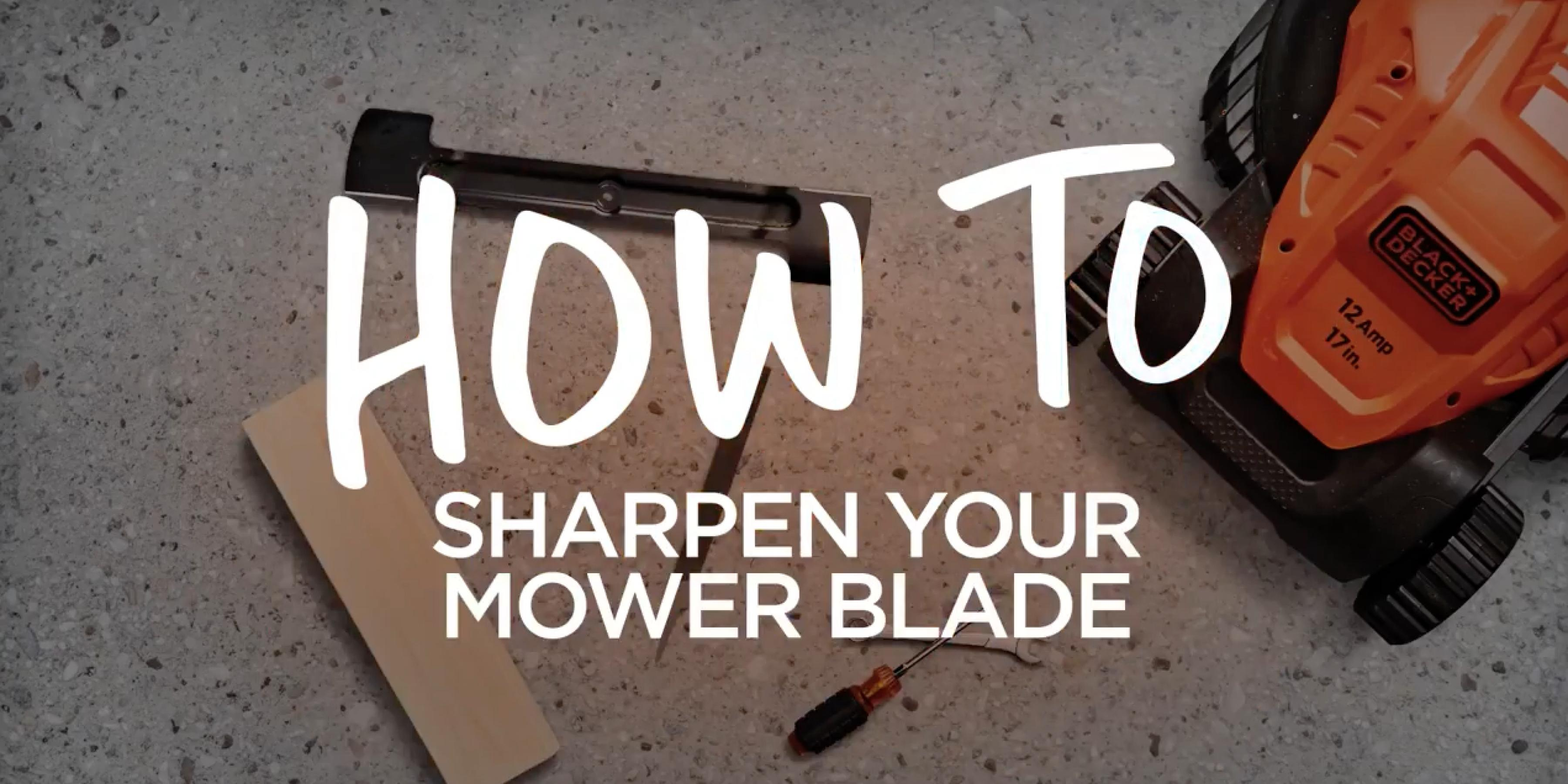 How to Sharpen Your Lawn Mower Blade - BLACK+DECKER­™