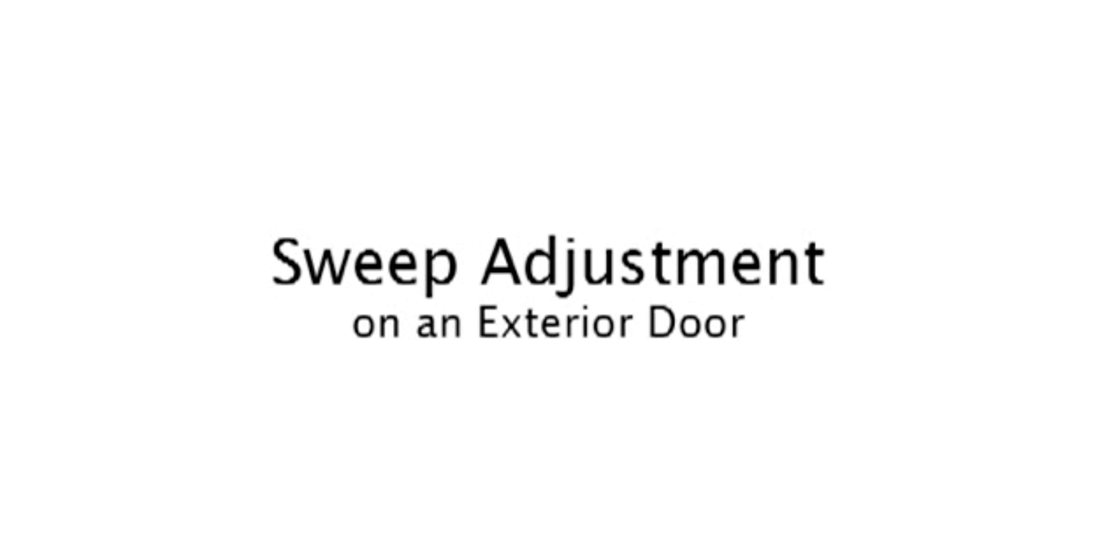 Door Sweep Adjustment