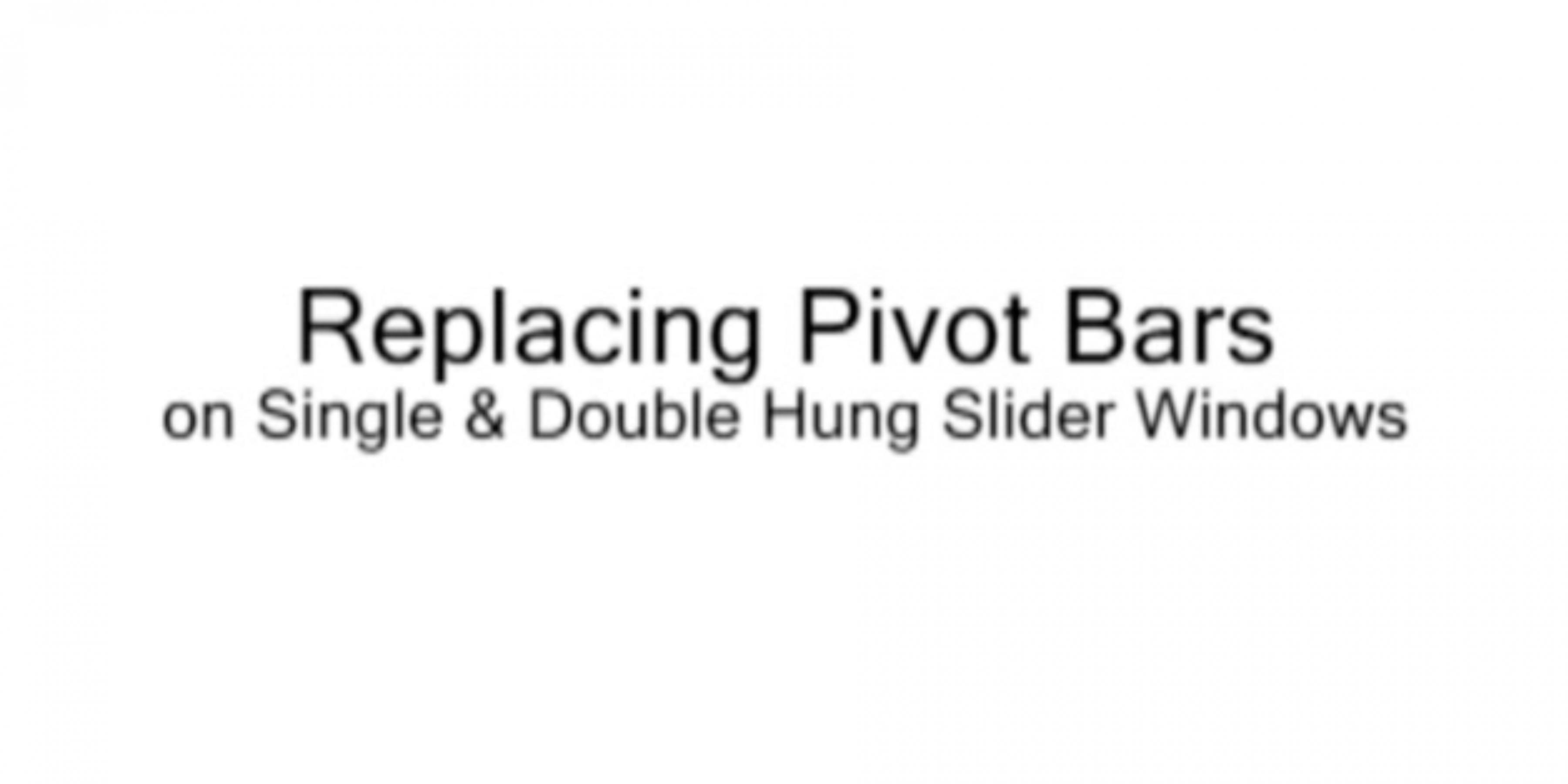 Replacing Pivot Bars
