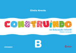 Construindo na Educação Infantil - Vol. B