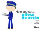 Hoje vou ser... piloto de avião