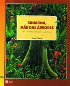 Sumaúma, mãe das árvores : uma história da floresta amazônica