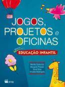 Jogos, projetos e oficinas para Educação Infantil