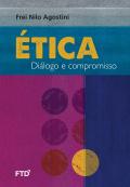 Ética: diálogo e compromisso