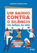 Um bairro contra o silêncio: em defesa da vida
