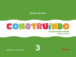 Construindo na Educação Infantil - Vol. 3