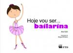 Hoje vou ser... bailarina