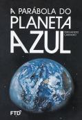 A parábola do planeta Azul - I