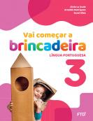 Vai começar a brincadeira Língua Portuguesa - Vol. 3
