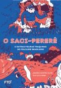 O Saci-pererê e outras figuras traquinas do folclore brasileiro