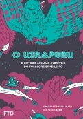 O Uirapuru e outros animais do folclore brasileiro