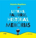 Letras, palavras, histórias, memórias