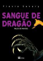 Sangue de dragão: palco de paixões