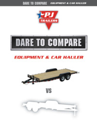 Dare to Compare Carhaulers & Equipment Trailers
