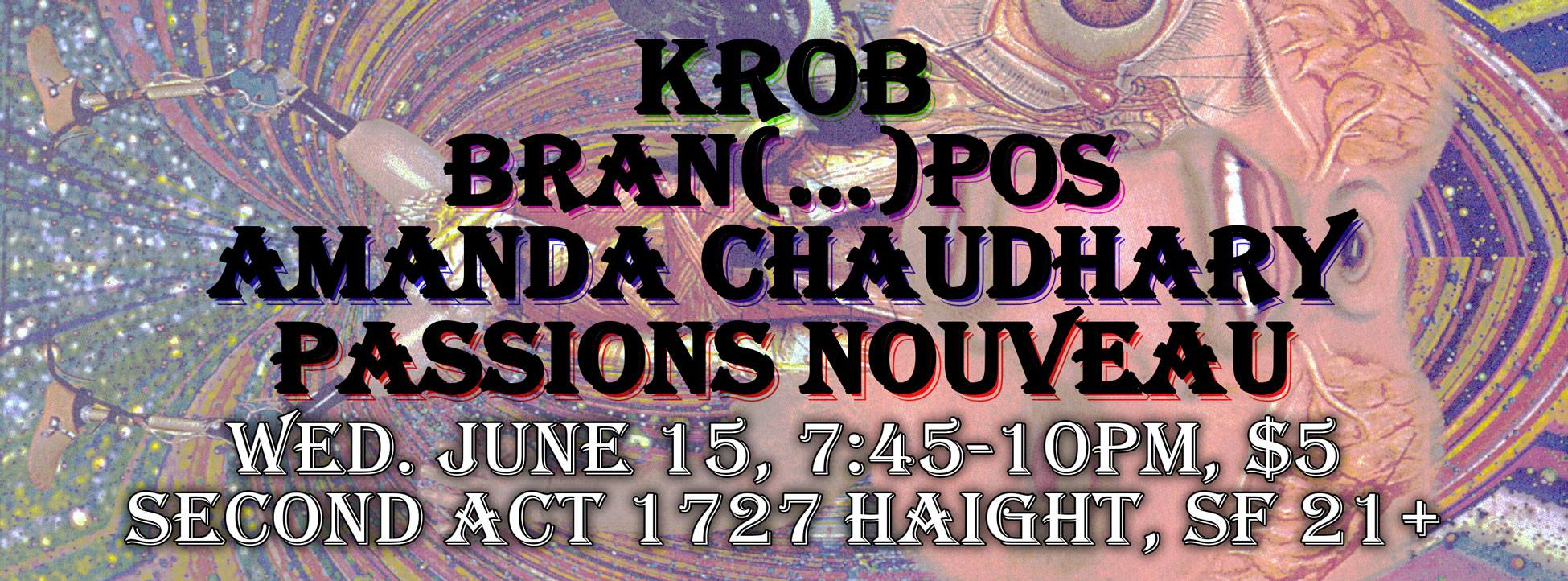 KrOB, bran(pos), Amanda Chaudhary, Passions Nouveau at Second Act (SF)