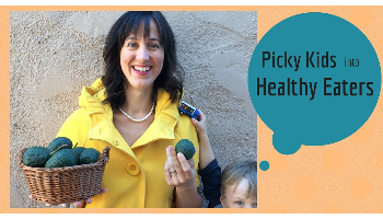 Picky Kids into Healthy Eaters (e-Course)