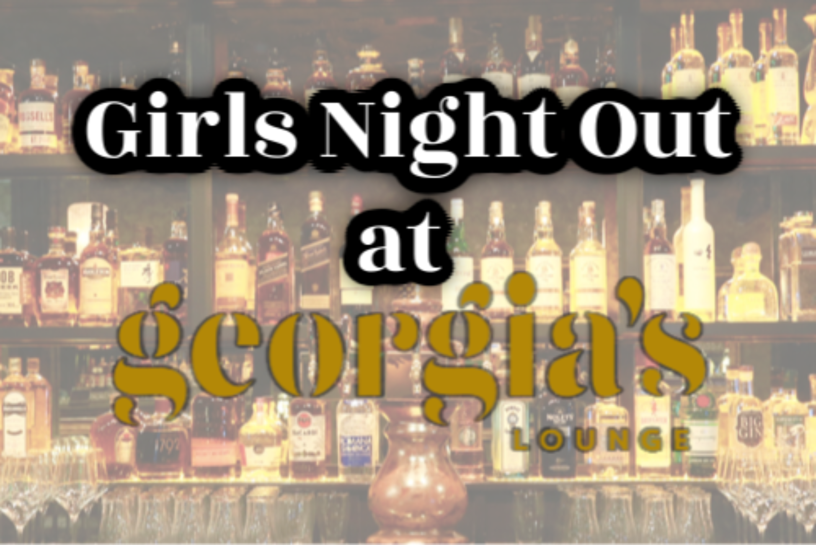 Mom's night out at Georgia's Lounge
