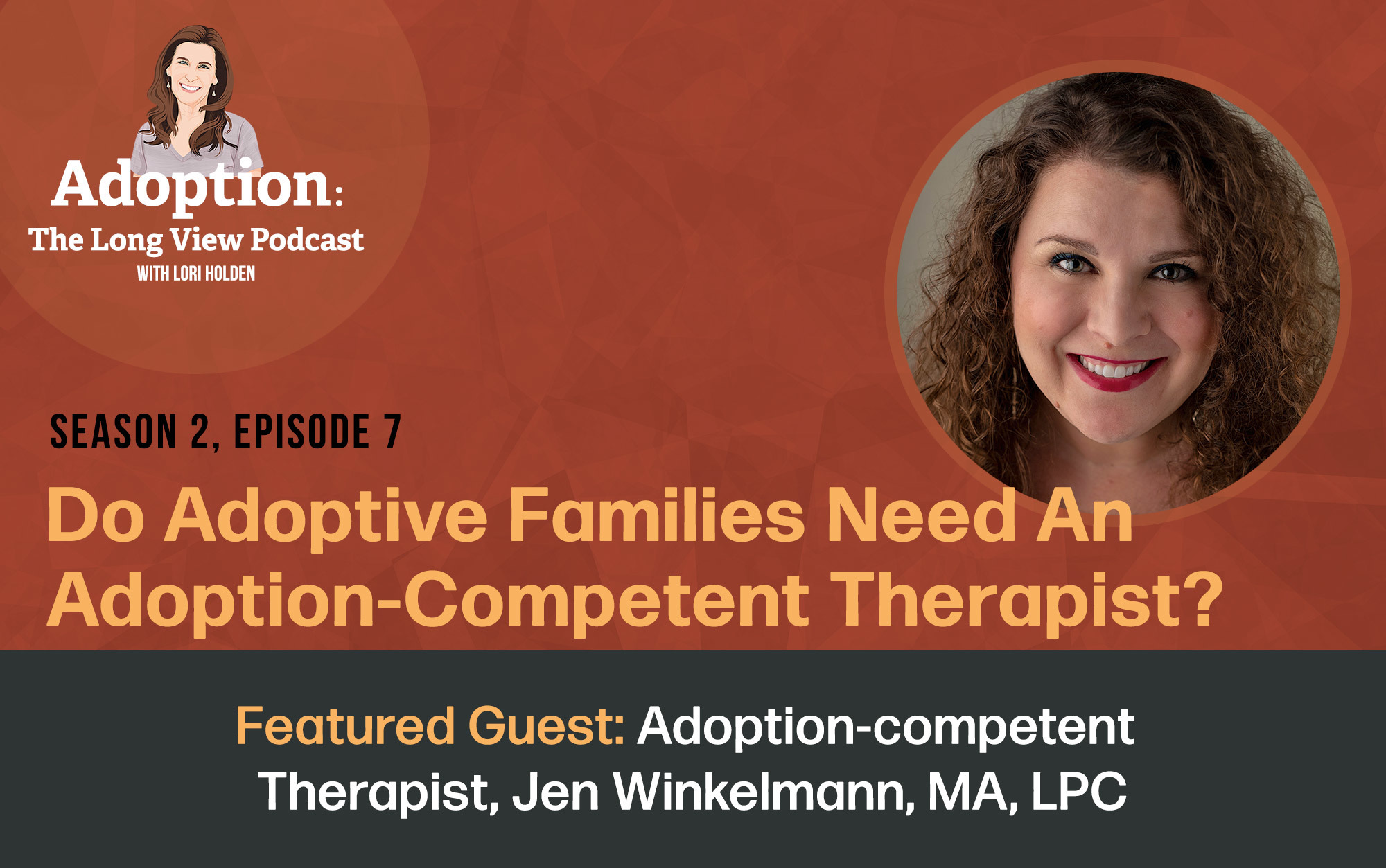 Adoption competent therapists long view ep7