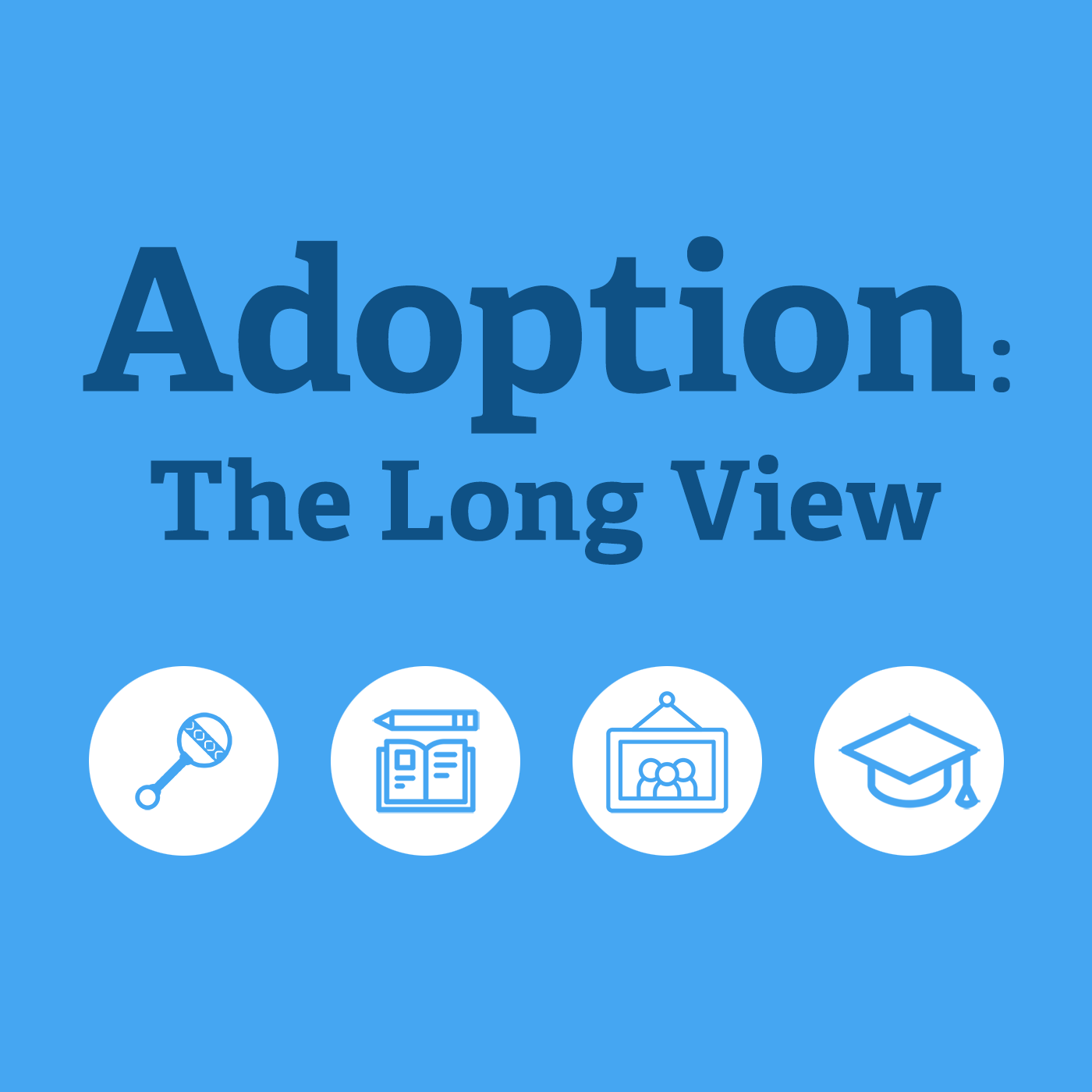 Adoption the long view