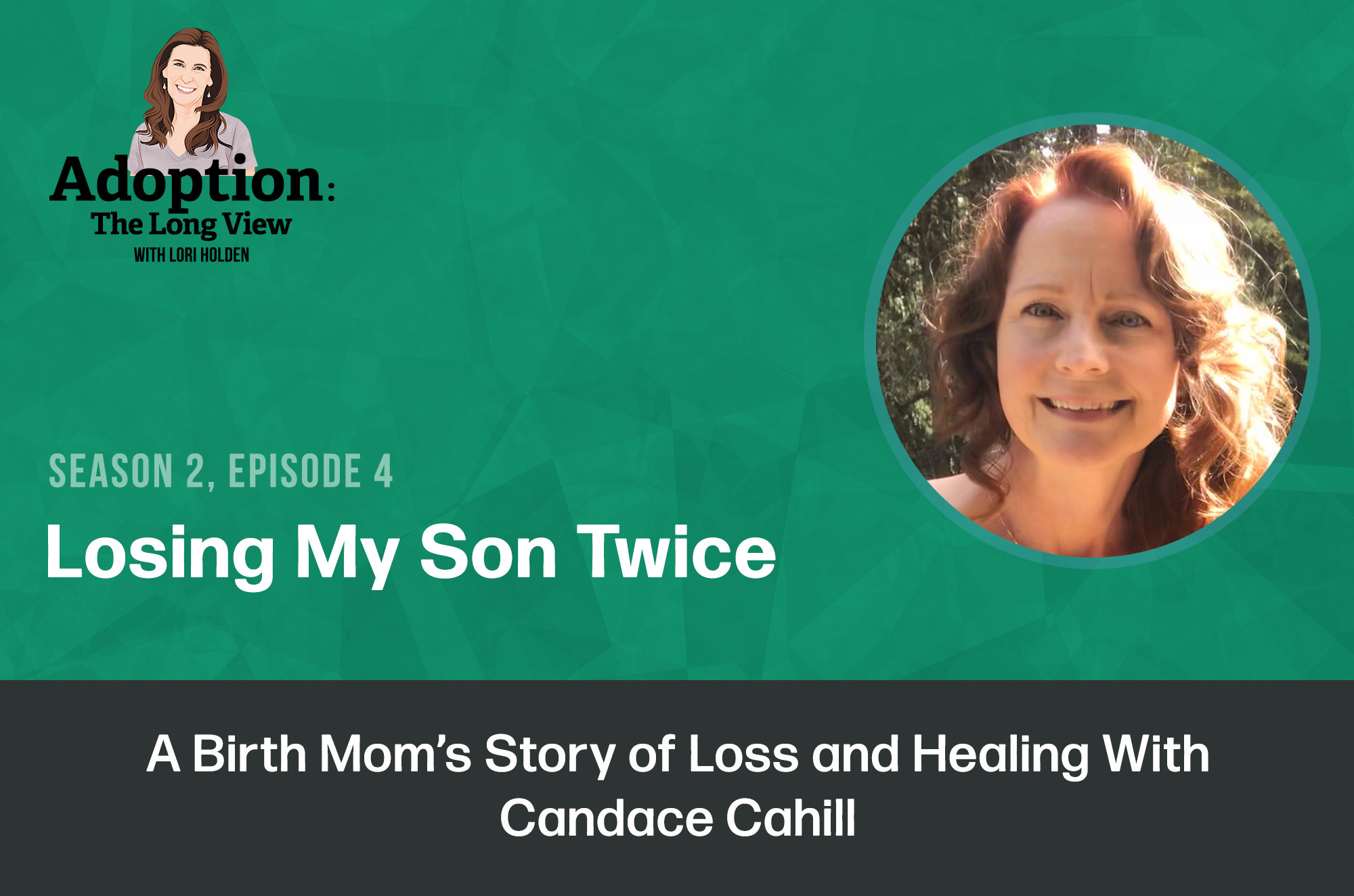 Losing my son twice podcast candce cahill