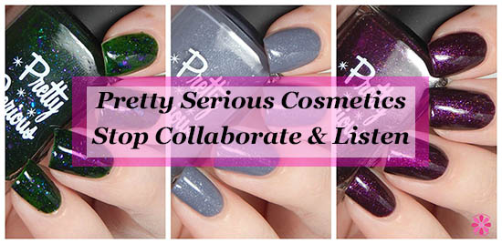 Pretty Serious Cosmetics Stop, Collaborate & Listen Part 2 Swatches & Review