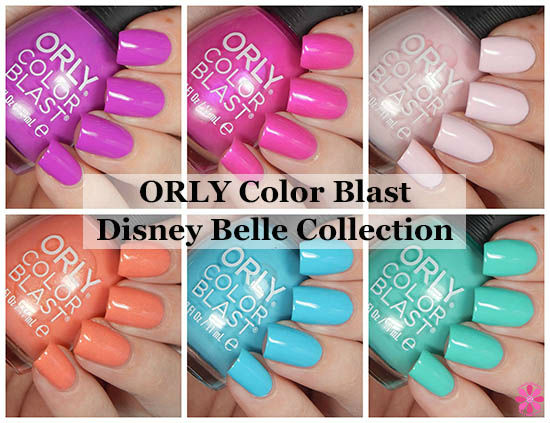 ORLY Color Blast Disney Belle Collection Swatches & Review ...