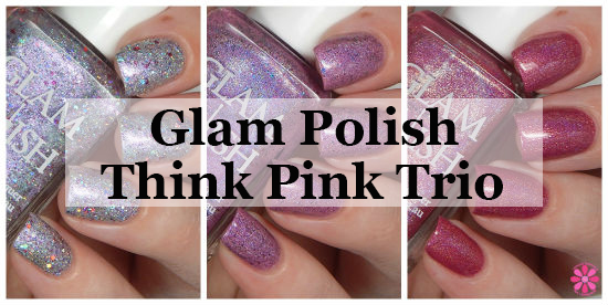 Glam Polish Think Pink Trio Swatches & Review