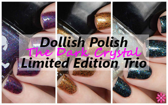 Dollish Polish Limited Edition The Dark Crystal Trio Swatches & Review
