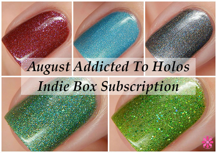 August Addicted To Holos Indie Box Reveal, Swatches & Review