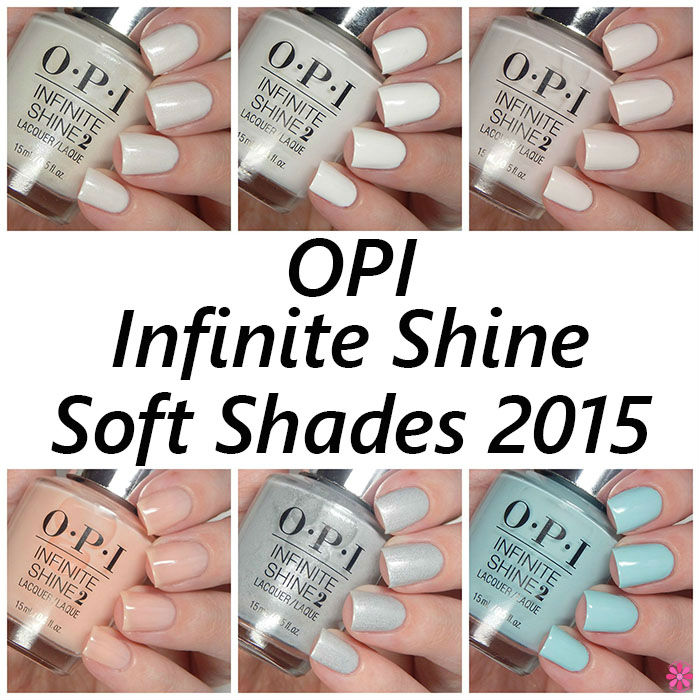 OPI Infinite Shine Soft Shades 2015 Collection Swatches, Review & Giveaway
